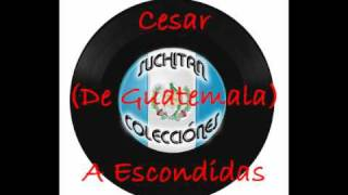 Cesar-A Escondidas