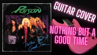 POISON - NOTHING BUT A GOOD TIME RAW GUITAR COVER