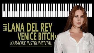 VENICE BITCH [Short Version] - Lana Del Rey KARAOKE (Piano Instrumental)