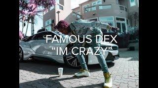 """Famous Dex """" Im Crazy """" ( @BillionaireVisions )"""