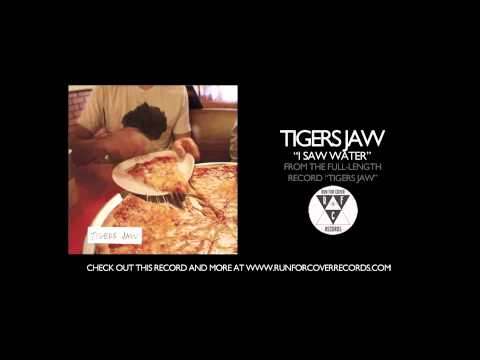 tigers-jaw-i-saw-water-runforcovertube