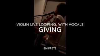 """Violin Live Looping - """"Giving"""" by Eileen Chai"""