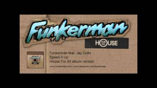 Funkerman ft Jay Colin - Speed It Up (album version)