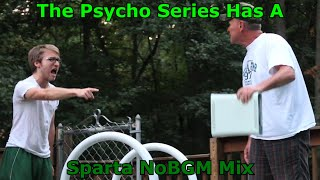 (McJuggerNuggets) The Psycho Series Has A Sparta NoBGM Remix