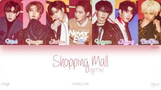 [HAN|ROM|ENG] GOT7 - Shopping Mall (Color Coded Lyrics)