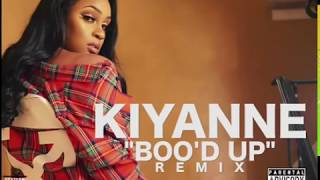 Kiyanne - Bood Up ( Remix ) Love And Hip Hop
