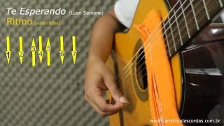 TE ESPERANDO (Luan Santana) - VIOLÃO (batida) - LIÇÃO 1 de 3 - CAMINHO DAS CORDAS