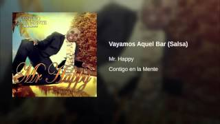Mr Happy   Vayamos Aquel Bar Salsa