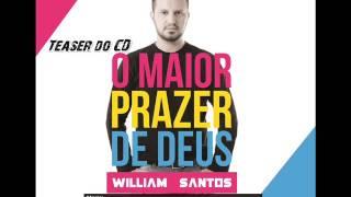 TEASER CD Maior Prazer de Deus - William Santos