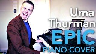 """Uma Thurman"" Piano Cover - EPIC Instrumental Version!"