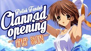 Clannad ~After Story~ opening - Toki wo kizamu uta (Polish Fandub)