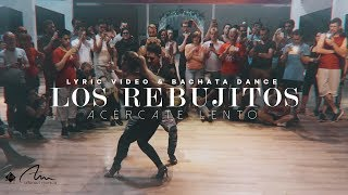 Los Rebujitos - Acércate Lento (Lyric Video & Bachata Dance)
