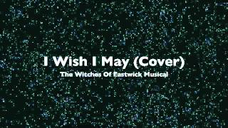 I Wish I May - The Witches Of Eastwick Vocal Cover