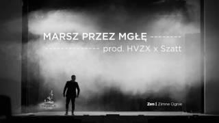 Zen - 09 Marsz przez mgłę (MaxFloLab) prod. HVZX x Szatt
