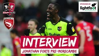 💬 Jonathan Forte on Morecambe | Exeter City Football Club