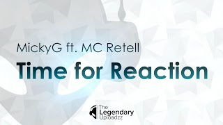 MickeyG ft. MC Retell - Time for Reaction [HQ + HD RADIO EDIT]