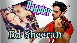 Ed Sheeran - Happier by Douglas Mendes (Violin Cover)
