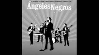 ANGELES NEGROS   VETE EN SILENCIO