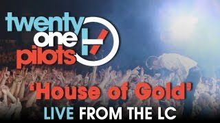 "twenty one pilots: Live from The LC ""House of Gold"""