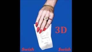 Katy Perry - Swish Swish Ft Nicki Minaj ~~~[3D AUDIO]~~~
