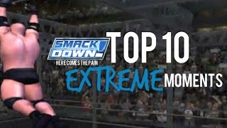 WWE SmackDown! Here Comes The Pain l Top 10 Extreme Moments