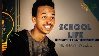 Merhawi Woldu New Comedy - Stand-up Comedy School Life (2018)
