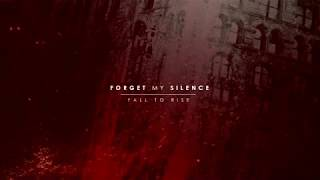 Forget My Silence - Fall to Rise(Official Album Stream) 2017 width=