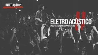 """Louvor Eletro Acústico 2 """"Interação 2"""" - Paulo César Baruk e Banda Salluz"""