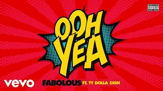 Fabolous - Ooh Yea (Audio) ft. Ty Dolla $ign
