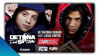 MC Rafinha Dragão Part. Lucas Santos - Carrossel (Áudio Oficial)