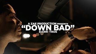 Rarri True - Down Bad (Official Music Video) Shot By @AZaeProduction
