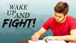 Wake Up And Fight! - Study Motivation