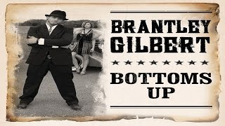 Brantley Gilbert Bottoms Up HQ