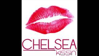 "CHELSEA ""KISSIN'"" (AUDIO)"