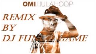 OMI- Hula Hoop (dj FUNGO GAME Remix)