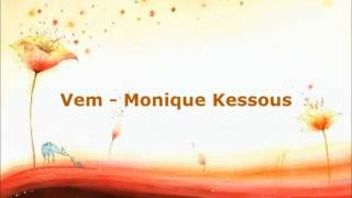 Monique Kessous - Vem