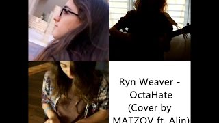 Ryn Weaver - OctaHate (Cover by MATZOV ft. Alin)