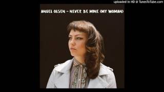 Angel Olsen - Give It Up [My Woman 2016]