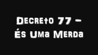 Decreto 77 - És Uma Merda