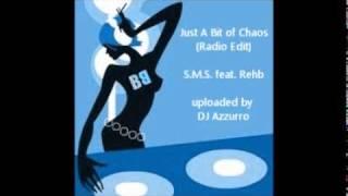 S.M.S. feat. Rehb - Just A Bit of Chaos