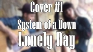 Covers #1: System Of A Down - Lonely Day