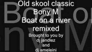 Bony M boat on a river remix dj jandlez and dj ameleini