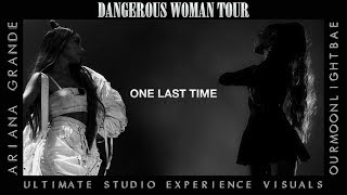 Ariana Grande: One Last Time (Dangerous Woman Tour USE Visuals)