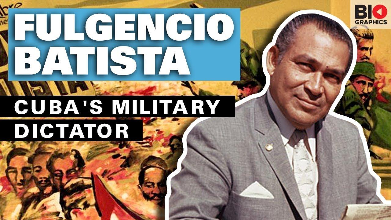 Fulgencio Batista : Cuba's Military Dictator
