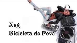 Xeg - Bicicleta do Povo (Letra)(HD)
