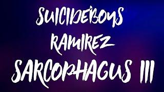 $UICIDEBOY$ x RAMIREZ - SARCOPHAGUS III / ПЕРЕВОД / WITH RUSSIAN SUBS