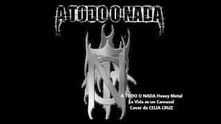 A TODO O NADA Rock-La vida es un Carnaval-Celia Cruz Cover (1999)