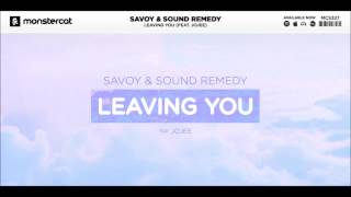 Savoy & Sound Remedy - Leaving You (Feat. Jojee)