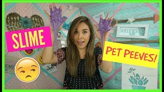 "SLIME PET PEEVES with ""NO HATE"" COMMENTS!!"