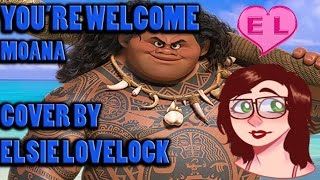 You're Welcome - Disney's Moana - FEMALE cover by Elsie Lovelock